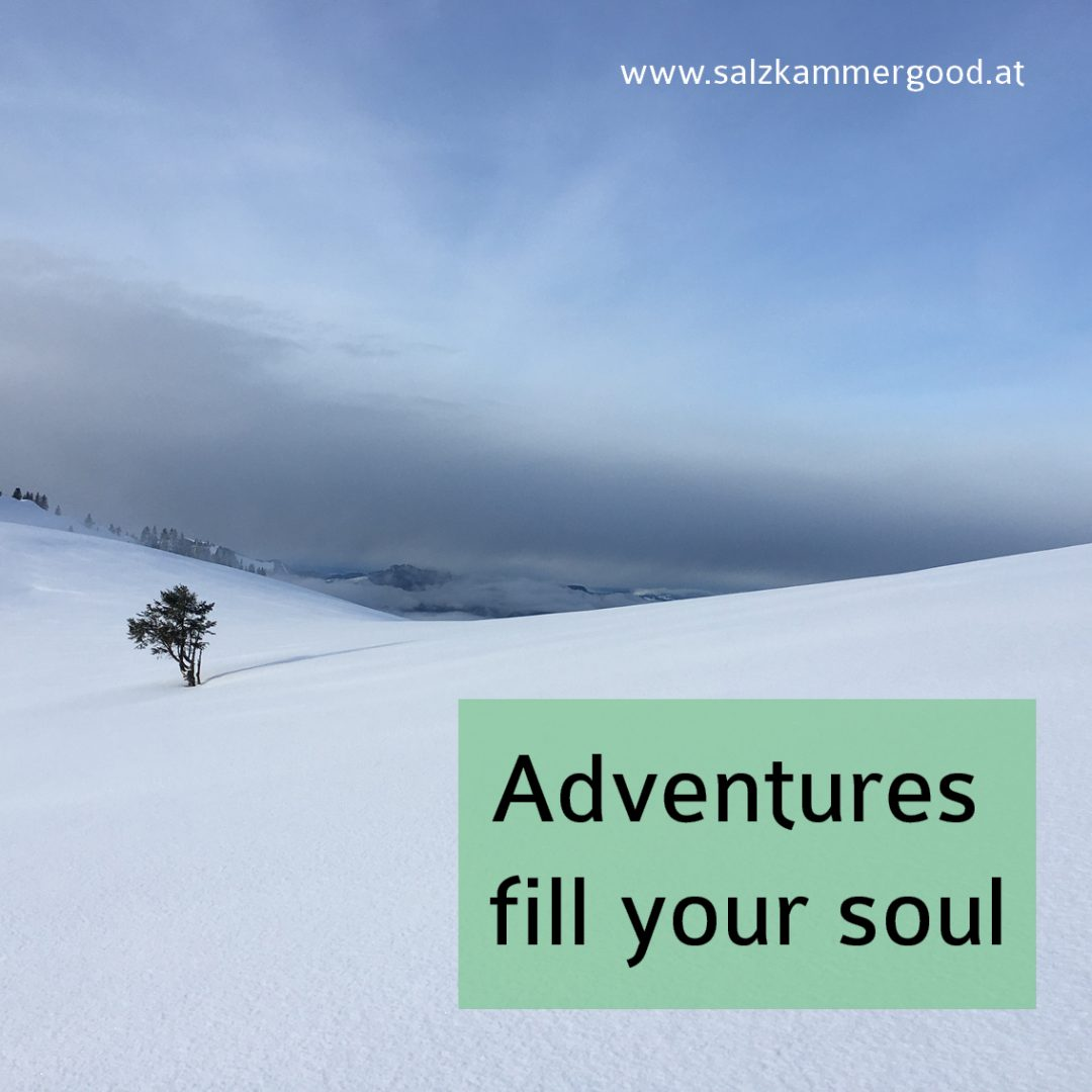 Adventures fill your soul