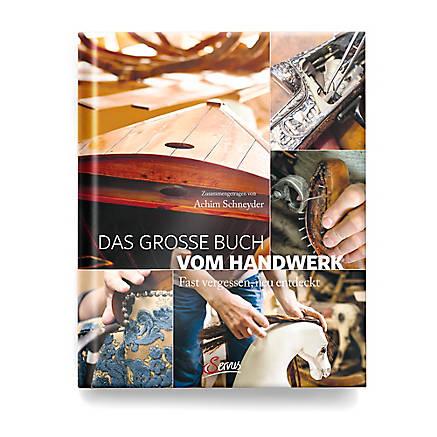 Das große Buch vom Handwerk - Servus Verlag
