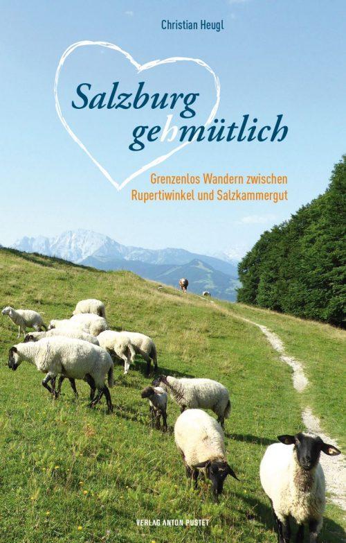 Salzburg ge(h)mütlich - Wanderführer