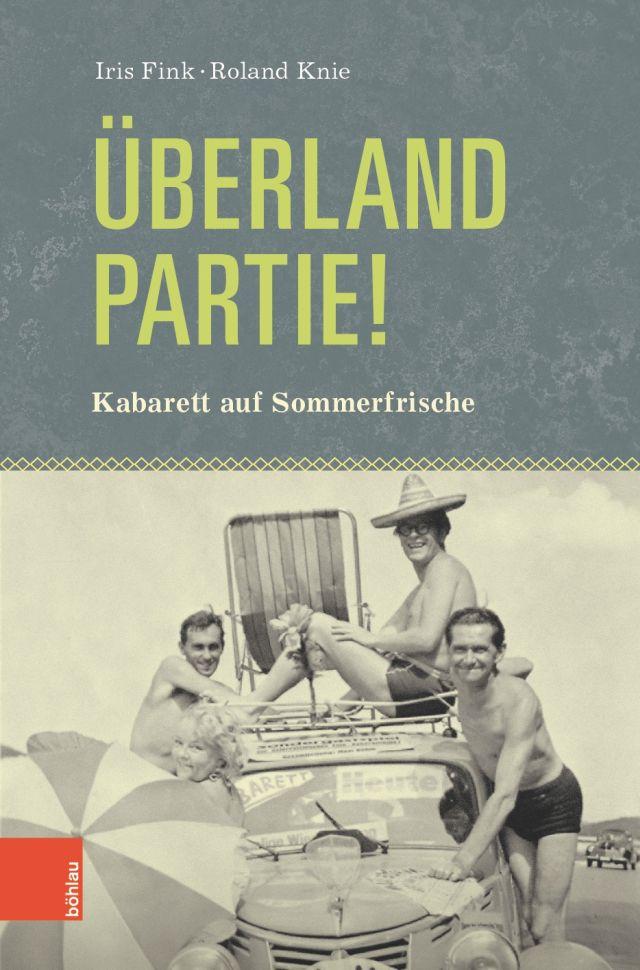 Überlandpartie - Kabarett auf Sommerfrische