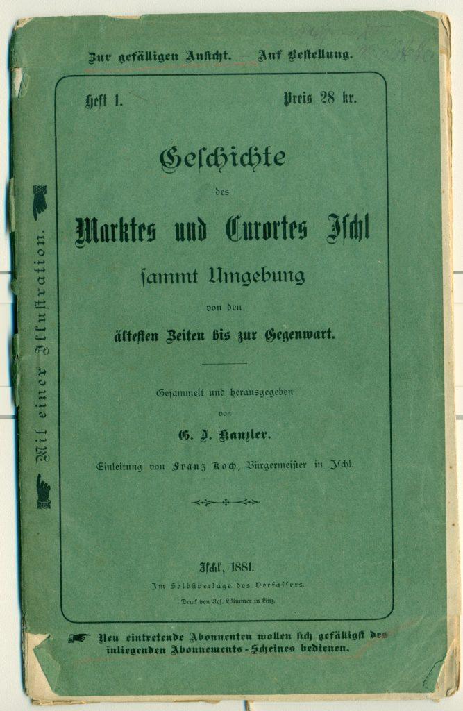 Geschichte des Marktes und Curortes Ischl