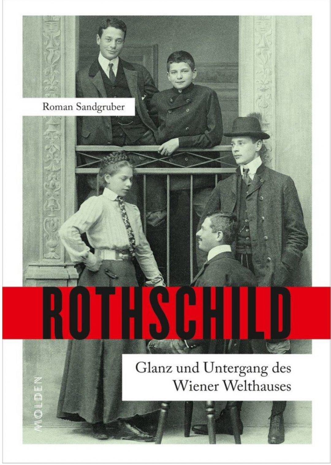 Die Rotschilds - Glanz und Untergang des Wiener Welthauses