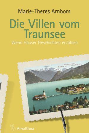 Die Villen vom Traunsee | Marie-Theres Arnbom